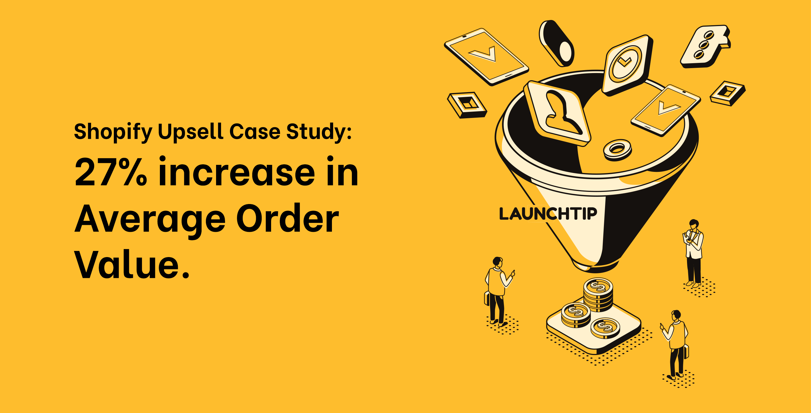 Shopify Upsell Case Study: 27% increase in Average Order Value