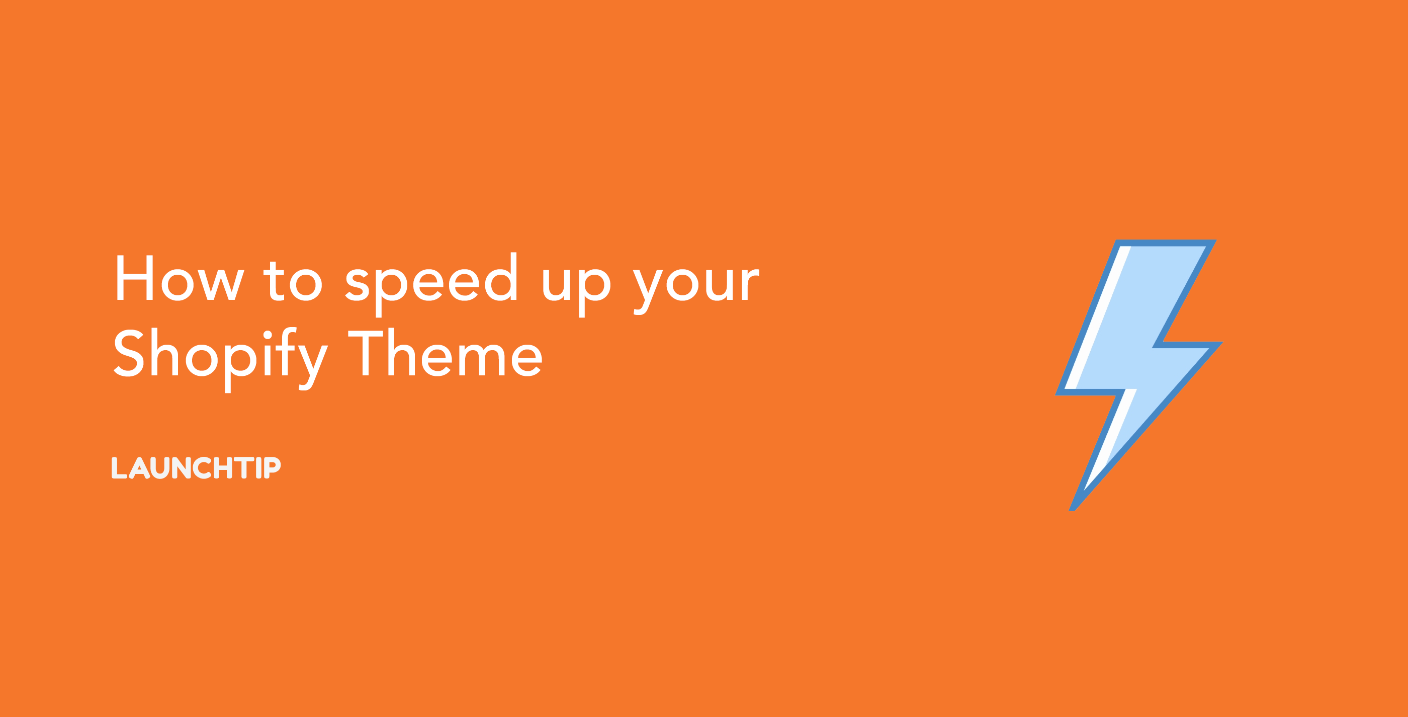 How to speed up your Shopify Theme